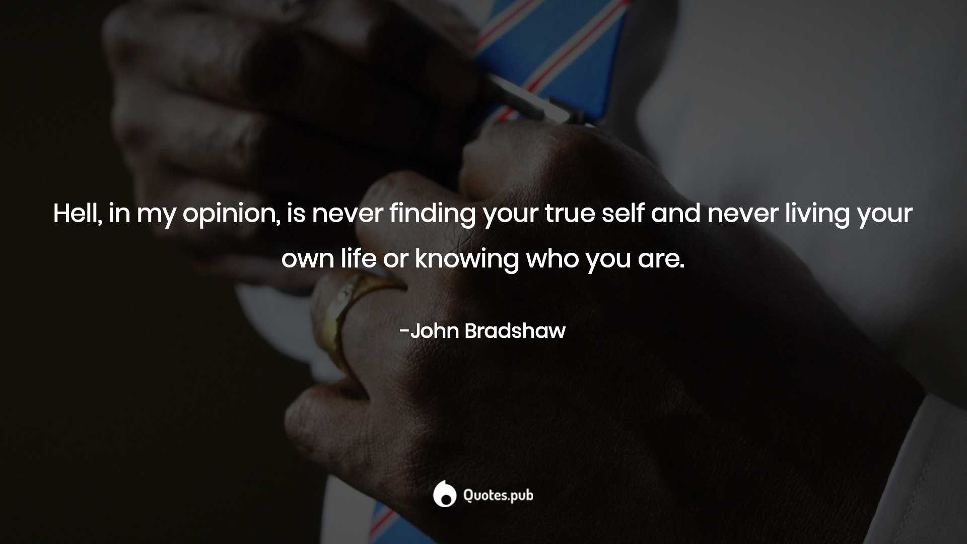 237 John Bradshaw Quotes On Consciousness Abandonment And Healing The Shame That Binds You Quotes Pub