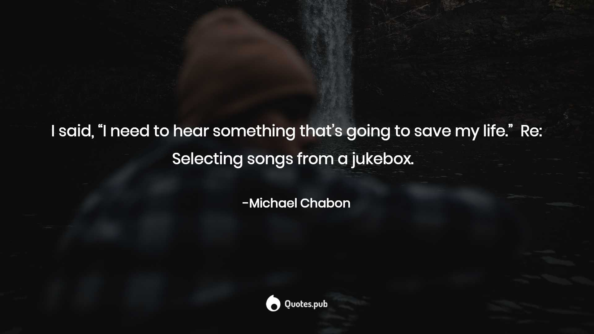 5 Michael Chabon Quotes on Life, The Mysteries of Pittsburgh and