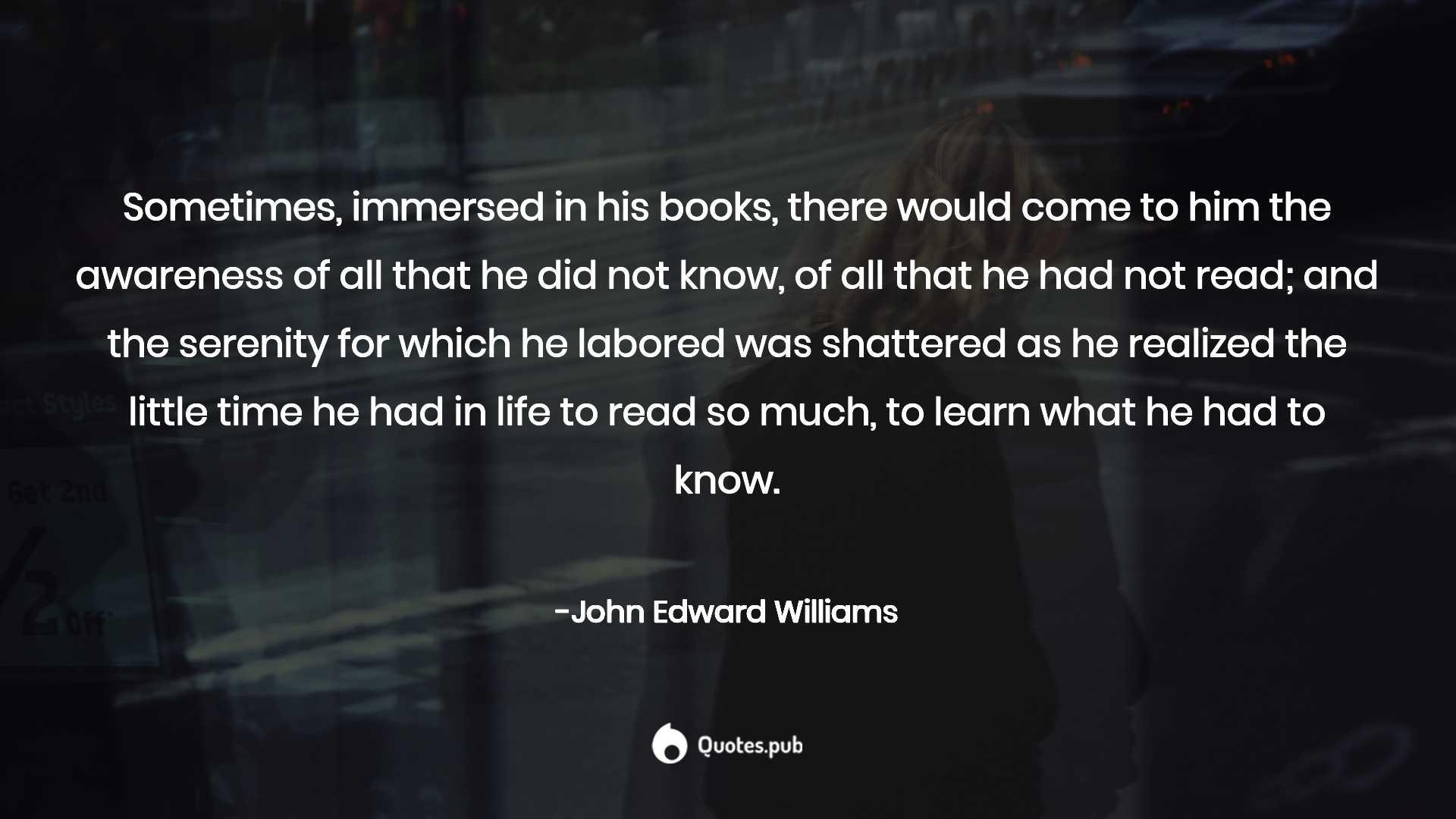 John Edward Williams Quotes Collection Quotespub
