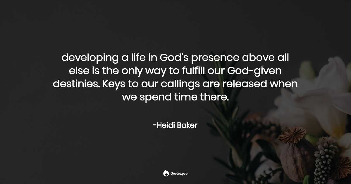 developing a life in god s presence ab heidi baker quotes pub