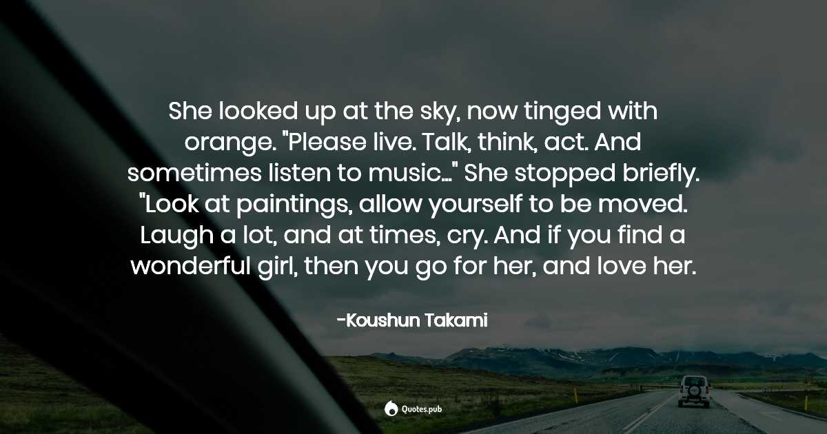 She looked up at the sky, now tinged    - Koushun Takami