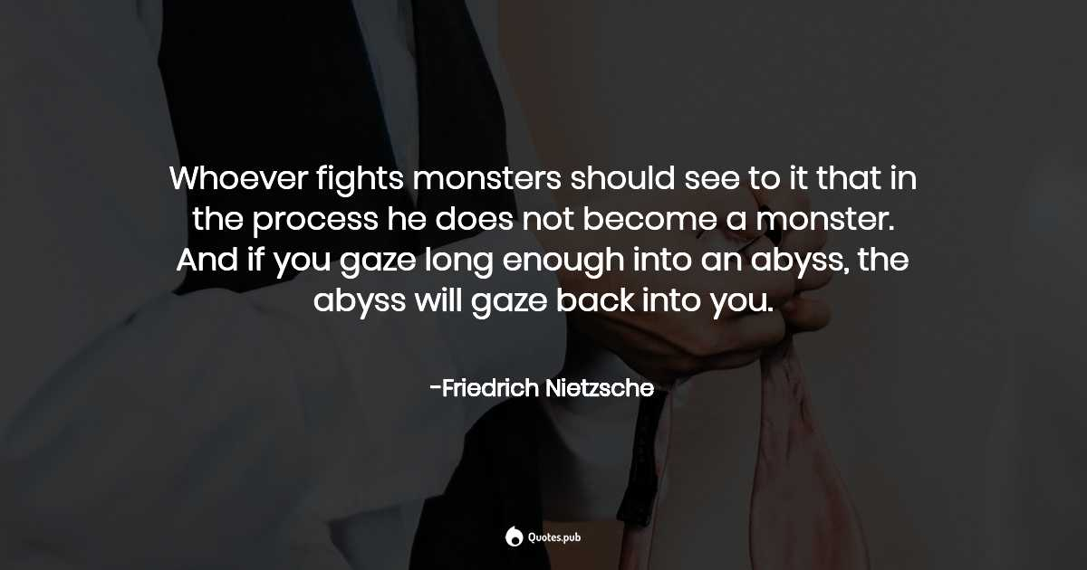 Whoever Fights Monsters Should S Friedrich Nietzsche Quotes Pub