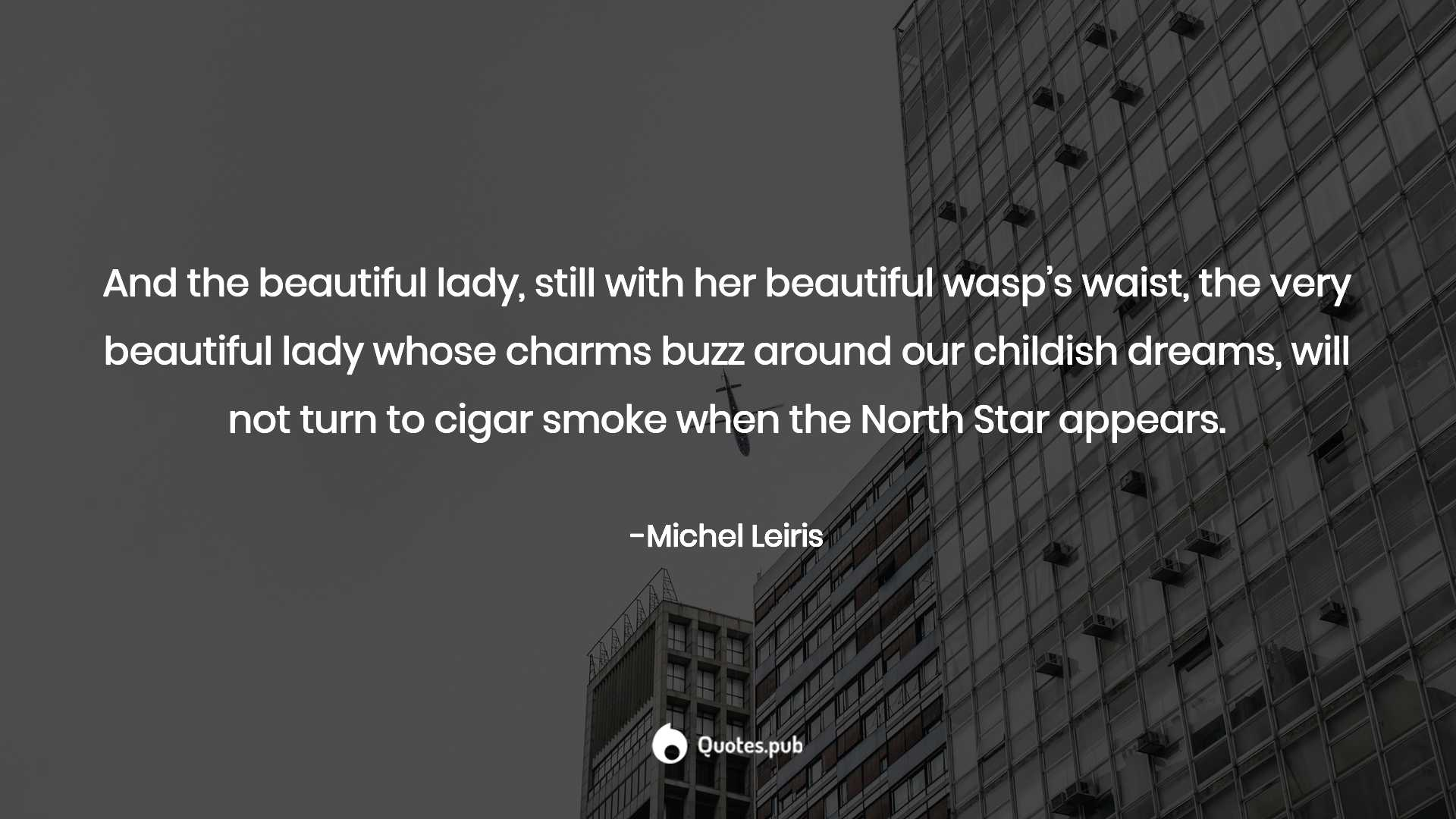 And The Beautiful Lady Still With Her Michel Leiris Quotes Pub