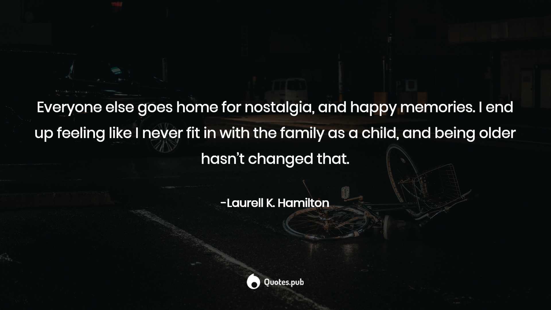 Everyone Else Goes Home For Nost Laurell K Hamilton Quotes Pub