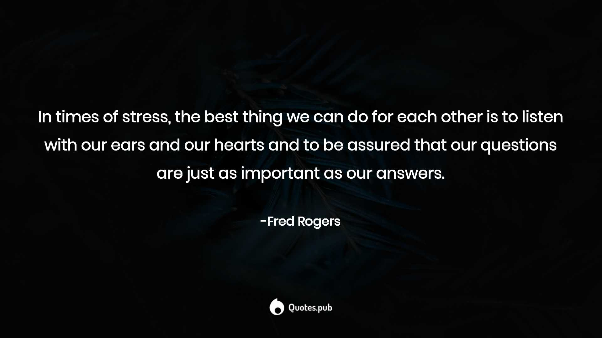 In Times Of Stress The Best Thing We Ca Fred Rogers Quotes Pub