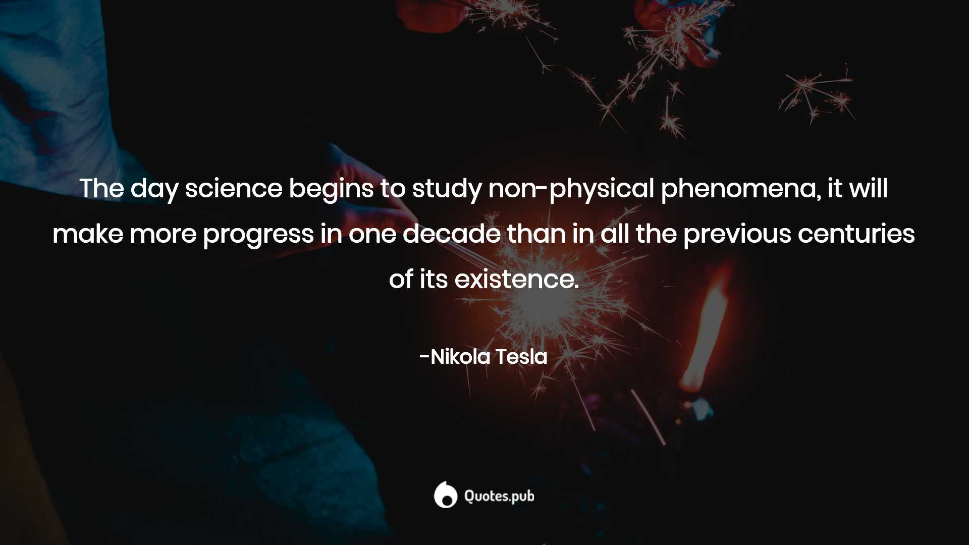 the day science begins to study non phy nikola tesla quotes pub