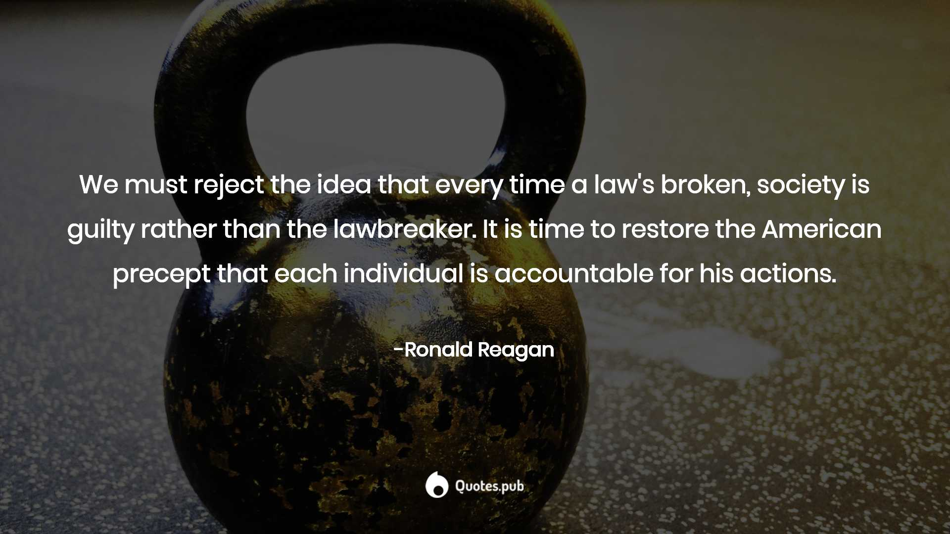 Ronald Reagan Reject Idea Society Is Guilty Rather Than Lawbreaker Poster
