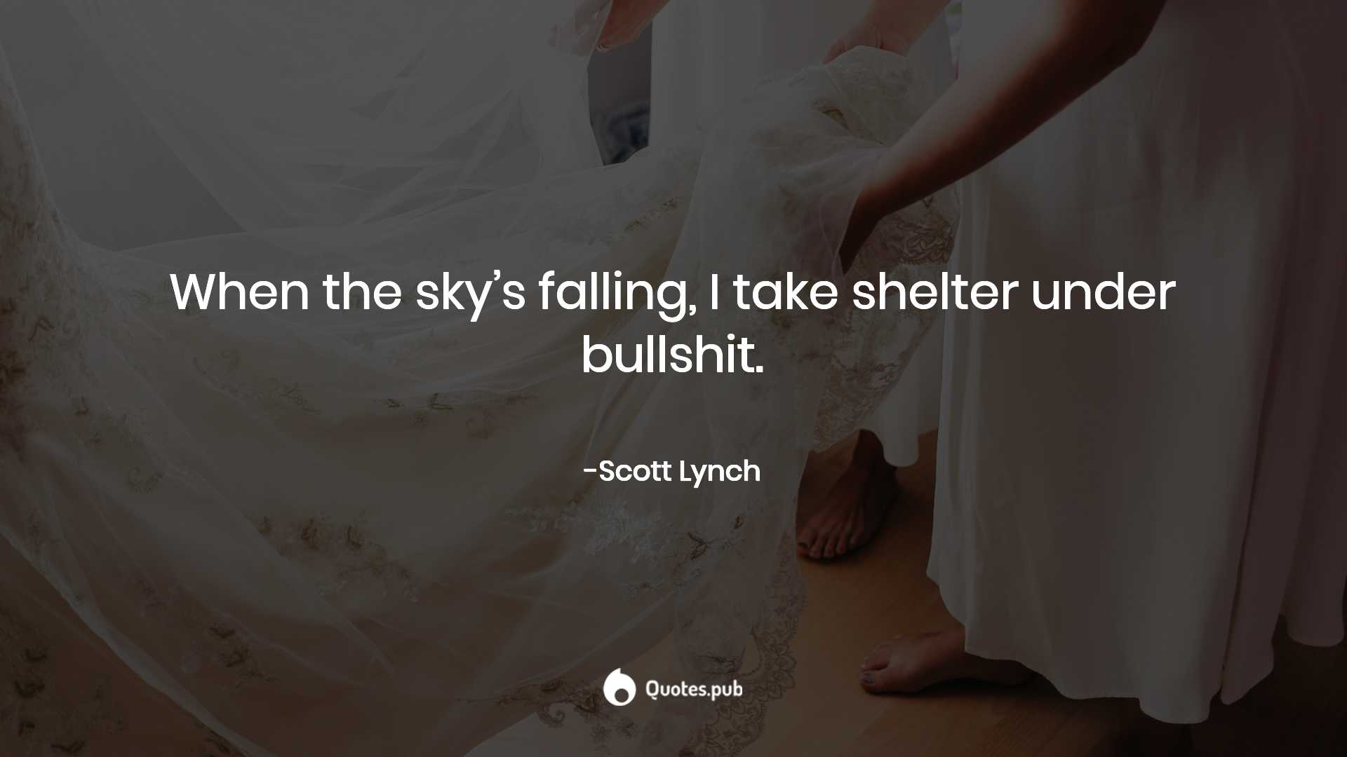 when the sky s falling i take shelter scott lynch quotes pub