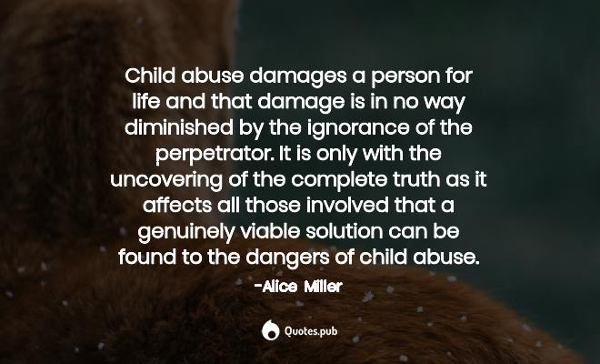top childhood abuse quotes of all time quotes pub