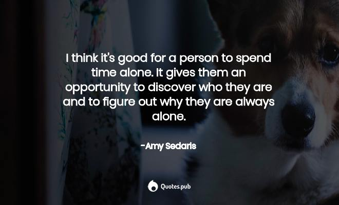 top being alone quotes of all time quotes pub