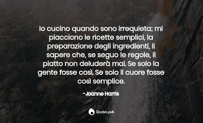 Io Cucino Quando Sono Irrequieta Mi P Joanne Harris Quotes Pub