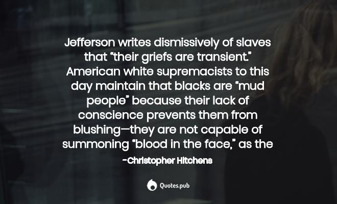 Jefferson writes dismissively o... - Christopher Hitchens ...