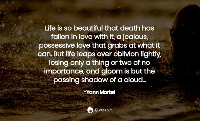 678 Yann Martel Quotes On Life Of Pi Life And Fear Quotes Pub