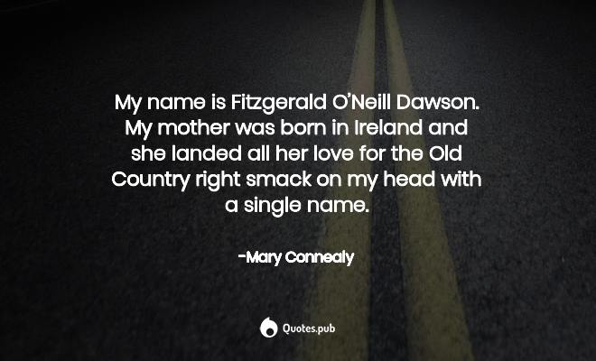 My name is Fitzgerald O\'Neill Dawson... - Mary Connealy ...