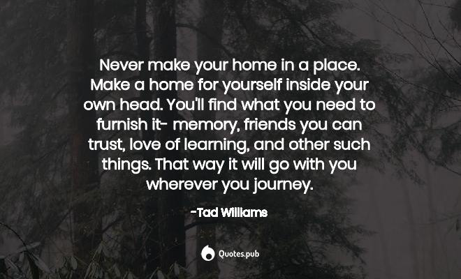 tad williams quotes collection quotes pub