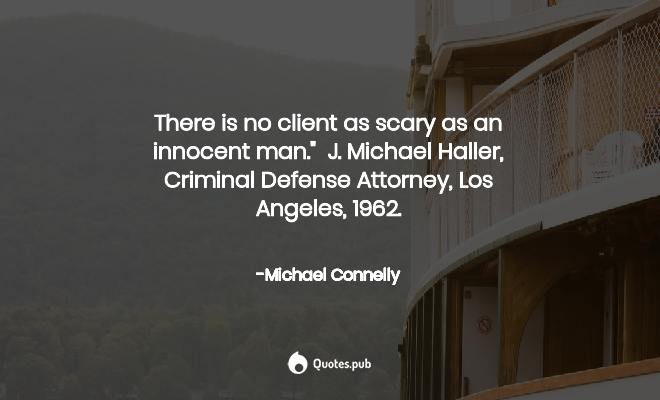 328 Michael Connelly Quotes On The Brass Verdict Perseverance And